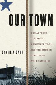 OUR TOWN by Cynthia Carr