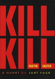 KILL KILL FASTER FASTER by Joel Rose
