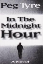 IN THE MIDNIGHT HOUR by Peg Tyre