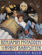 BENJAMIN MCFADDEN AND THE ROBOT BABYSITTER by Timothy Bush