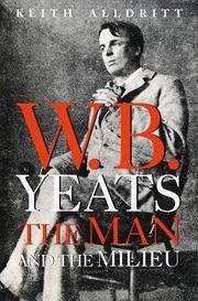 W.B. YEATS by Keith Alldritt