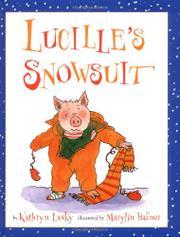 LUCILLE'S SNOWSUIT by Kathryn Lasky