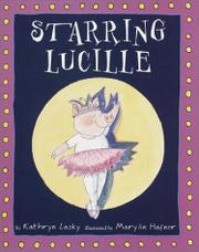 STARRING LUCILLE by Kathryn Lasky