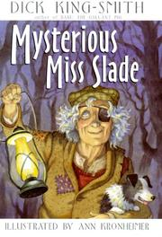 MYSTERIOUS MISS SLADE by Dick King-Smith