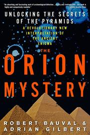 THE ORION MYSTERY: Unlocking the Secrets of the Pyramids by Robert & Adrian Gilbert Bauval