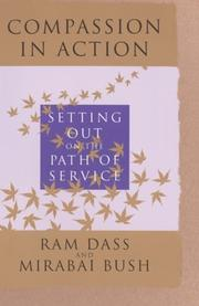 COMPASSION IN ACTION: Setting Out on the Path of Service by Ram & Mirabai Bush Dass