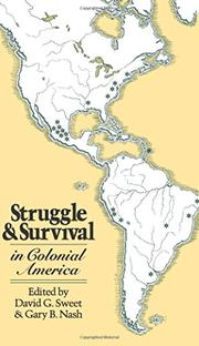 STRUGGLE AND SURVIVAL IN COLONIAL AMERICA by David G. & Gary B. Nash Sweet