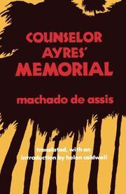COUNSELOR AYRES' MEMORIAL by Machado De Assis
