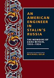 AN AMERICAN ENGINEER IN STALIN'S RUSSIA by Zara Witkin