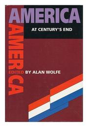 AMERICA AT CENTURY'S END by Alan Wolfe