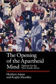 THE OPENING OF THE APARTHEID MIND by Heribert Adam