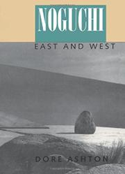NOGUCHI EAST AND WEST by Dore Ashton