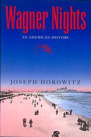 WAGNER NIGHTS by Joseph Horowitz