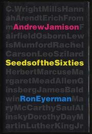 SEEDS OF THE SIXTIES by Andrew Jamison
