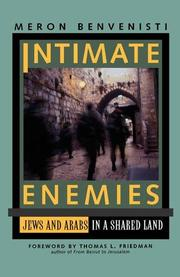 INTIMATE ENEMIES: Jews and Arabs in a Shared Land by Meron Benvenisti