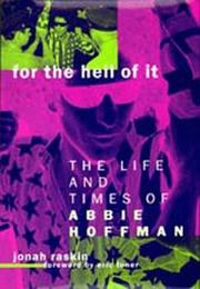 FOR THE HELL OF IT by Jonah Raskin