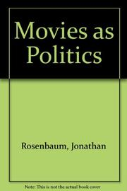 MOVIES AS POLITICS by Jonathan Rosenbaum