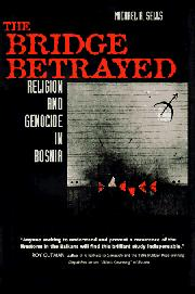 THE BRIDGE BETRAYED by Michael A. Sells