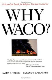 WHY WACO? Cults and the Battle for Religious Freedom in America by James D. & Eugene V. Gallagher Tabor