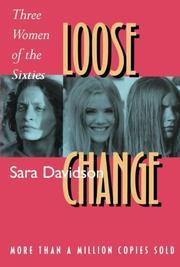 LOOSE CHANGE: Three Women of the Sixties by Sara Davidson