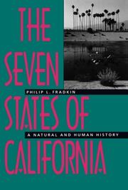 THE SEVEN STATES OF CALIFORNIA: A Natural and Human History by Philip L. Fradkin