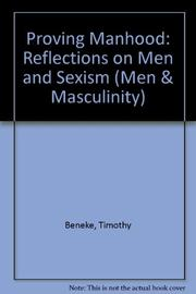 PROVING MANHOOD by Timothy Beneke