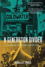 A GENERATION DIVIDED by Rebecca E. Klatch