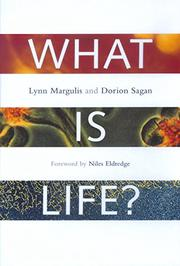WHAT IS LIFE? by Lynn & Dorion Sagan Margulis