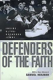 DEFENDERS OF THE FAITH: Inside Ultra-Orthodox Jewry by Samuel Heilman