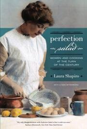 PERFECTION SALAD: Women and Cooking at the Turn of the Century by Laura Shapiro
