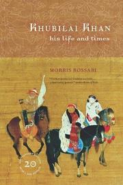 KHUBILAI KHAN: His Life and Times by Morris Rossabi