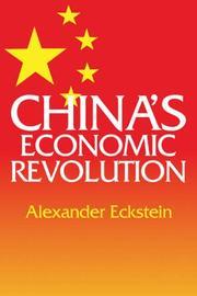 CHINA'S ECONOMIC REVOLUTION by Alexander Eckstein