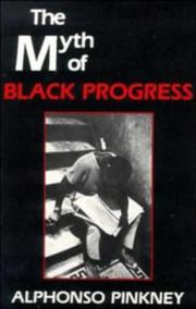 THE MYTH OF BLACK PROGRESS by Alphonso Pinkney