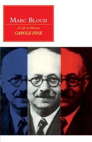 MARC BLOCH: A Life in History by Carole Fink