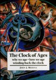 THE CLOCK OF AGES by John J. Medina