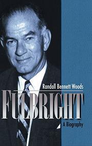 FULBRIGHT by Randall Bennett Woods