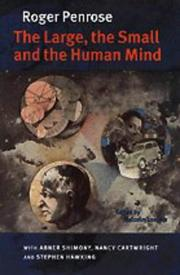 THE LARGE, THE SMALL AND THE HUMAN MIND by Roger Penrose