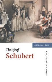 THE LIFE OF SCHUBERT by Christopher Gibbs