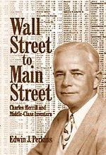 WALL STREET TO MAIN STREET by Edwin J. Perkins