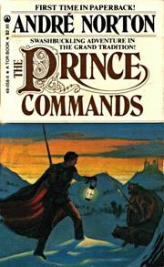 THE PRINCE COMMANDS by Andre Norton