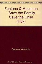 SAVE THE FAMILY, SAVE THE CHILD by Vincent J. Fontana