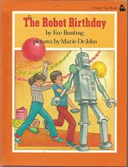 THE ROBOT BIRTHDAY by Marie DeJohn
