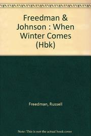 WHEN WINTER COMES by Russell Freedman
