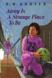 AWAY IS A STRANGE PLACE TO BE by H.M. Hoover