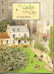 THE GARDEN IN THE CITY by Gerda Muller