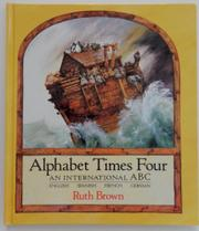 ALPHABET TIMES FOUR by Ruth Brown