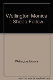 THE SHEEP FOLLOW by Monica Wellington