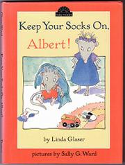 KEEP YOUR SOCKS ON, ALBERT! by Linda Glaser