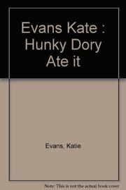 HUNKY DORY ATE IT by Katie Evans