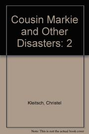 COUSIN MARKIE AND OTHER DISASTERS by Christel Kleitsch